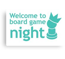 Welcome to board game night Canvas Print