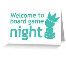 Welcome to board game night Greeting Card