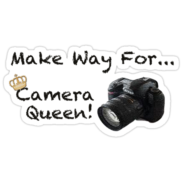 Make Way For Camera Queen! by Ainsley Kellar Creations