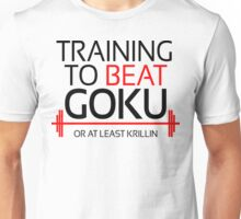 Training to Beat Goku  Unisex T-Shirt