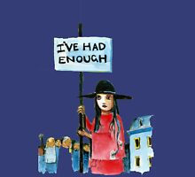 Enough already Unisex T-Shirt