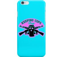 Keeping Cops Busy iPhone Case/Skin