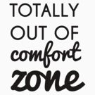 Totally Out of Comfort Zone by eraygakci