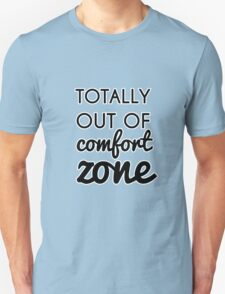 Totally Out of Comfort Zone T-Shirt