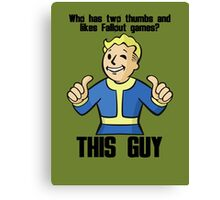Who likes Fallout games? Canvas Print