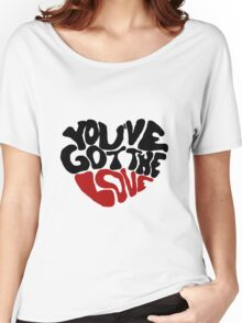You've Got The Love Women's Relaxed Fit T-Shirt