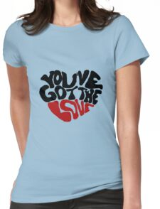 You've Got The Love Womens Fitted T-Shirt