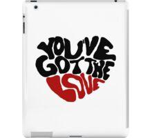 You've Got The Love iPad Case/Skin