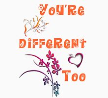 You're Different - Girly Version Womens Fitted T-Shirt