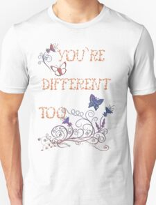 You're Different - Floral Version T-Shirt