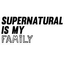 Supernatural is my Family Photographic Print