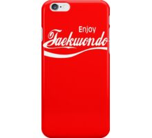 Enjoy Taekwondo  iPhone Case/Skin