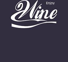 Enjoy Wine  Unisex T-Shirt