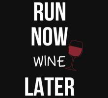 Run Now Wine Later - Custom Tshirt by custom333