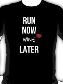 Run Now Wine Later - Custom Tshirt T-Shirt