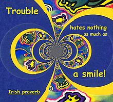 Trouble Hates Smile by Caroline  Lembke