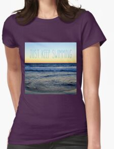 Just Keep Swimming Womens Fitted T-Shirt
