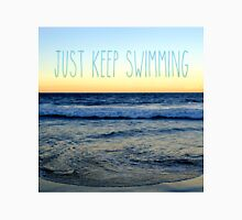 Just Keep Swimming Unisex T-Shirt