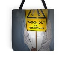 Watch Out For Pedestrians Tote Bag