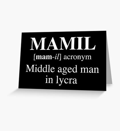MAMIL, Middle aged man in lycra Greeting Card