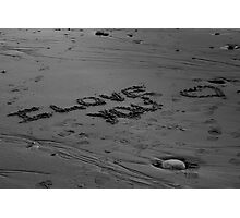 I Love You In The Sand Photographic Print