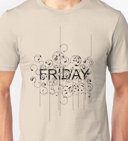 Friday - i love fridays! Unisex T-Shirt