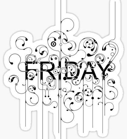 Friday - i love fridays! Sticker