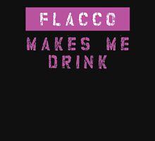 FLACCO MAKES ME DRINK T-Shirt
