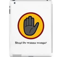 Wanna Stop iPad Case/Skin