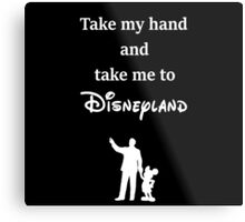 Take me to Disney Metal Print