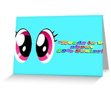 """Needs to be about 20% cooler!"" - Rainbow Dash Greeting Card"