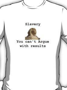 Slavery T-Shirt