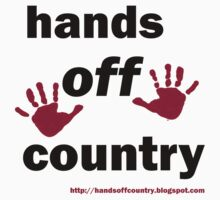 hands off country by DesertBoy