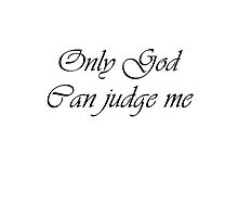 Only God can judge me - Tupac by jeroen13m