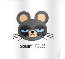 Grumpy Mouse Poster