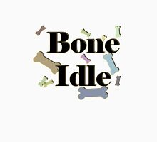 Bone Idle T-Shirt Unisex T-Shirt