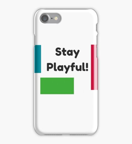 Stay Playful! iPhone Case/Skin