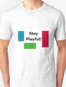 Stay Playful! T-Shirt