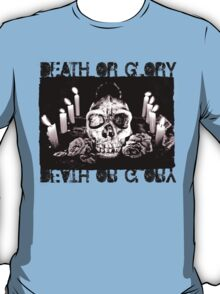 Death or Glory T-Shirt