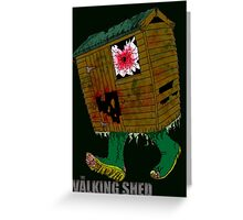 The Walking Shed! Greeting Card