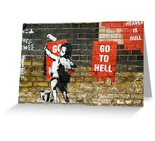 Go to Hell by Banksy Greeting Card