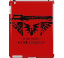 By the Blood of Sanguinius! iPad Case/Skin