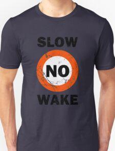 Slow No Wake Nautical Signage Unisex T-Shirt