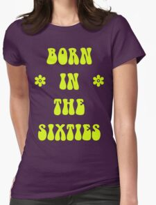 Born In The 60s Sixties T Shirt T-Shirt