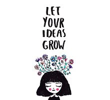 Let Your Ideas Grow by LaurelMae