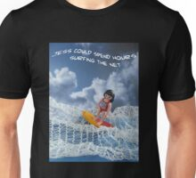 Surfing the net Unisex T-Shirt