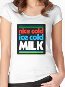 nice cold ice cold milk Women's Fitted Scoop T-Shirt