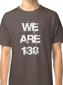 We are 138 Classic T-Shirt