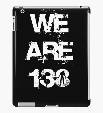 We are 138 iPad Case/Skin