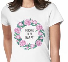 I Choose To Be Happy Womens Fitted T-Shirt